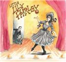 The Rude Mechanical Theatre - Little Lily Harley